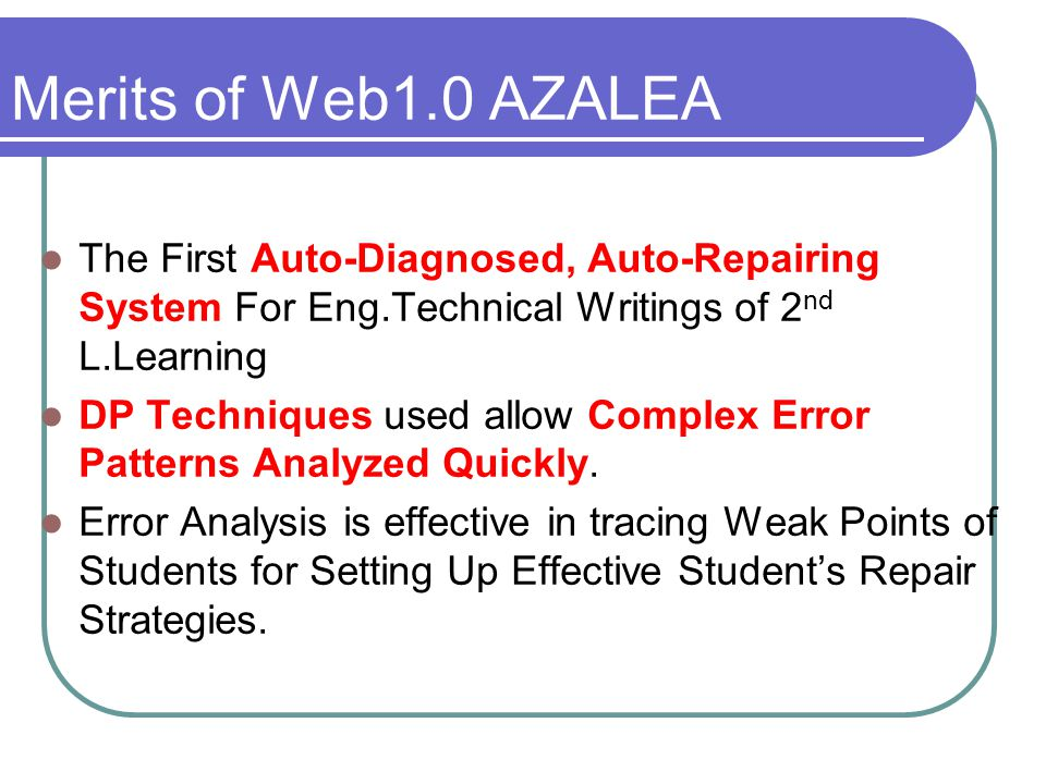 Weak Points of Web1.0 Azalea The Learner can not Reflect his own Selection in Choosing the Targeted Sections of Texts.