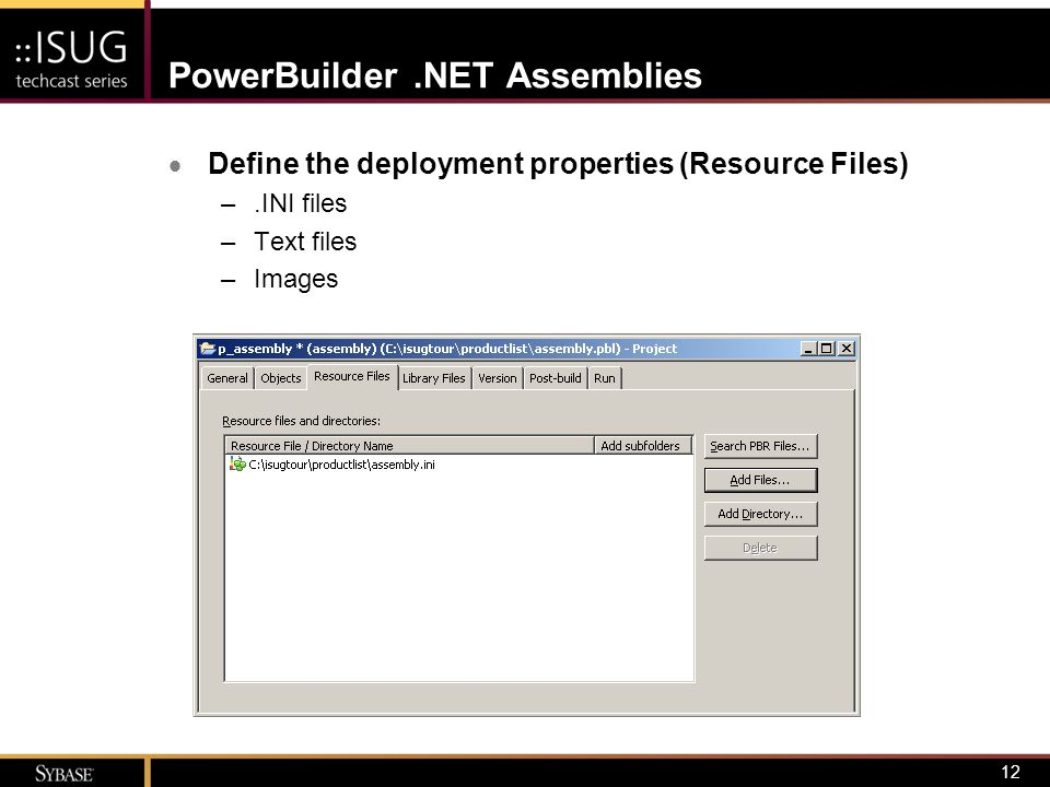 13 PowerBuilder.NET Assemblies  Define the deployment properties (Library Files) –Invocation of most types of native calls (local external functions) is supported –List is initially populated by wizard based on introspection of code in the user object