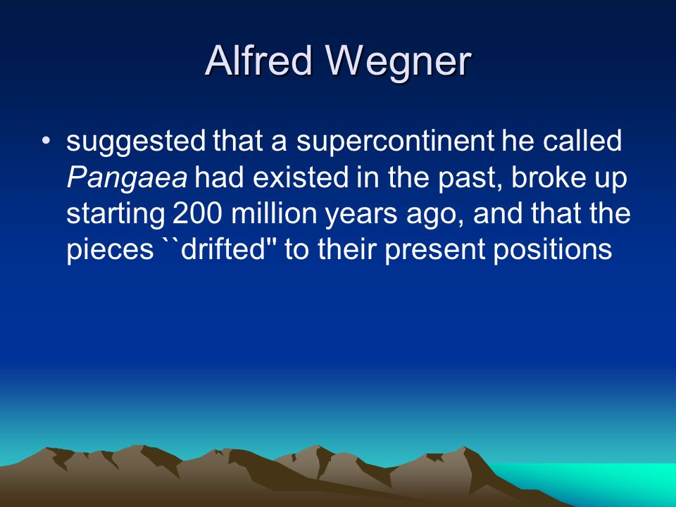 Wegners supporting evidence the fit of the continents the distribution of fossils a similar sequence of rocks at numerous locations ancient climates the apparent wandering of the Earth s polar regions