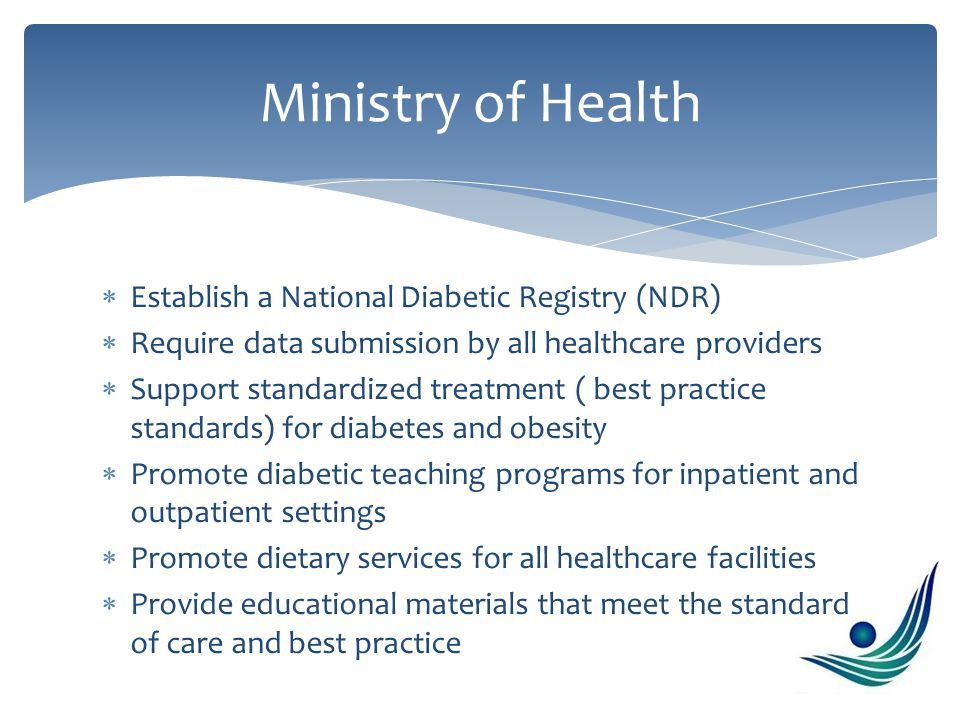  Provide CMEs (continuing medical education) activities for healthcare providers (physicians, nurses, educators, dieticians)  Support activities nationwide to combat obesity and diabetes  Work to establish a prevention program targeted at children and teenagers in school Ministry of Health Continued..