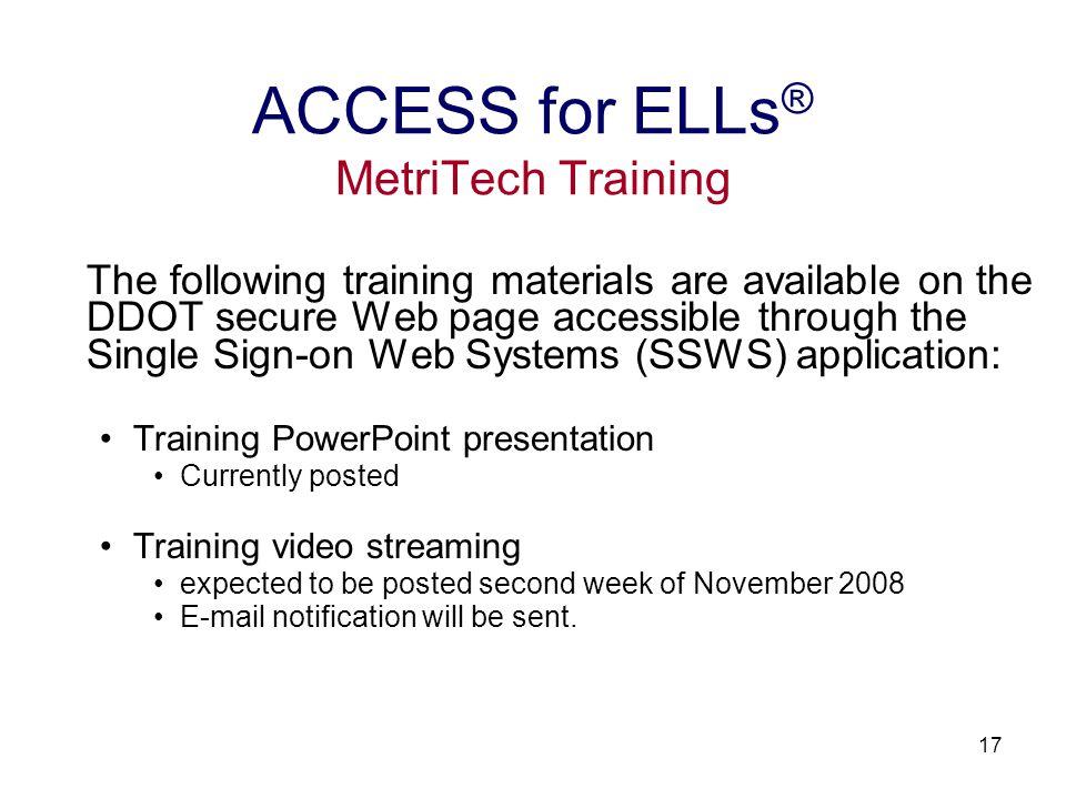 18 Customer Service: 800-747-4868 Fax: 217-398-5798 E-mail: wida@metritech.com ACCESS for ELLs ® MetriTech Contact Information