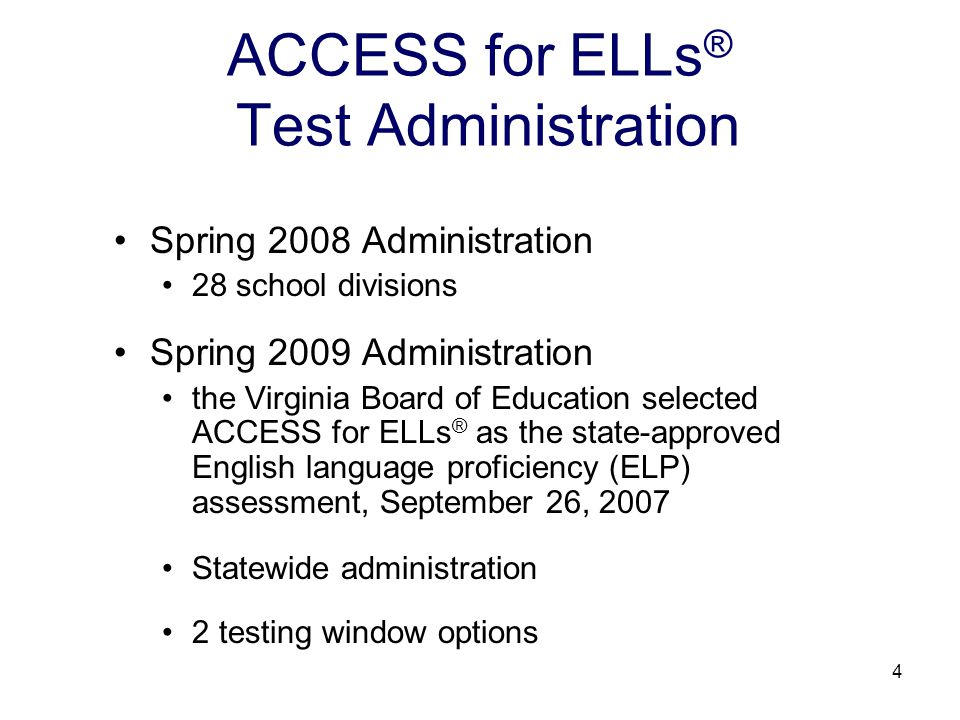 5 ACCESS for ELLs ® Testing Window Options