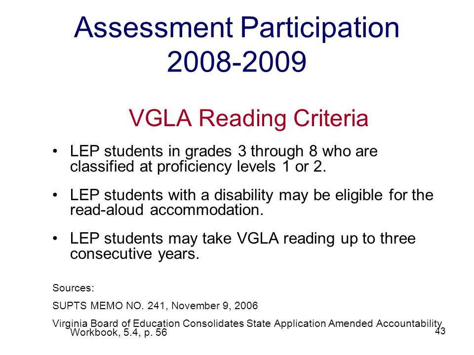 44 Assessment Participation 2008-2009 Mathematics LEP students in grades 3 through 8 must participate in the SOL mathematics tests.