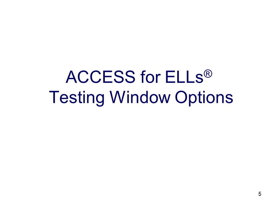 6 November 17 to December 17, 2008 Order Test Materials and Pre-ID Labels February 9 - April 3, 2009 Administer ACCESS for ELLs ® April 10, 2009 Ship Test Materials to MetriTech June 12, 2009 Receive Score Reports (approximately) ACCESS for ELLs ® Option I Testing Window Timelines