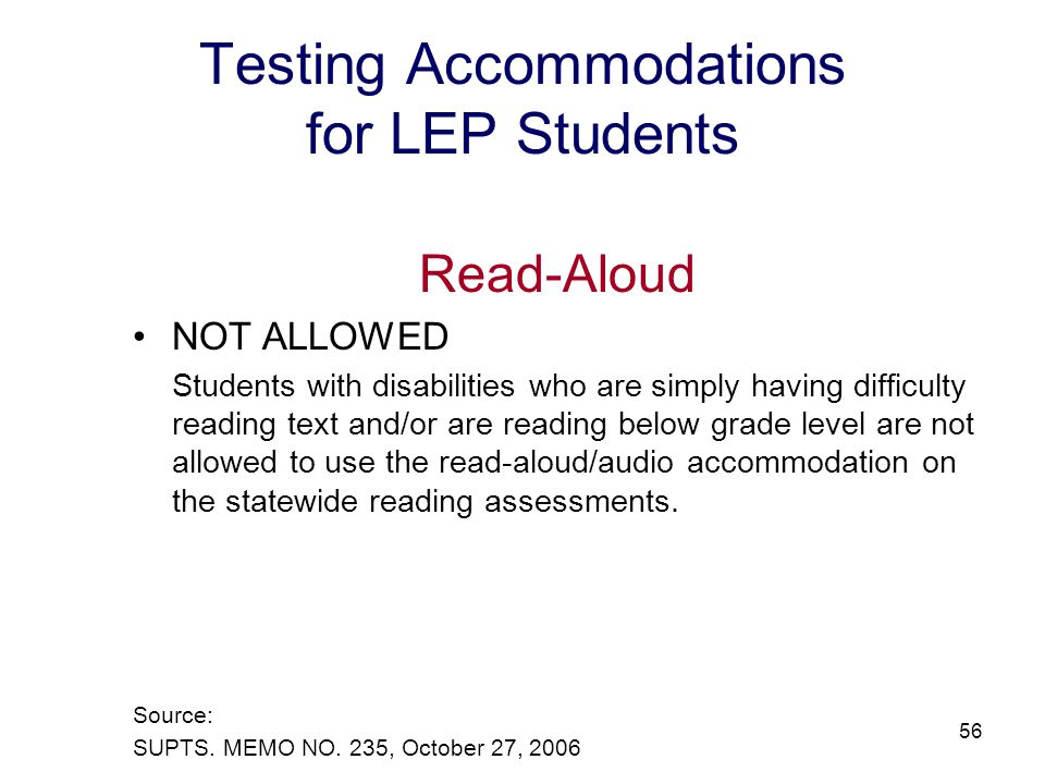 57 Testing Accommodations for Post-Monitor Students A post-monitor student is no longer identified as a LEP student; therefore, he is no longer eligible for LEP accommodations.