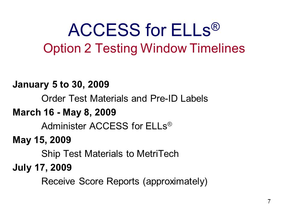 8 School divisions must choose one of the two test window options for the divisionwide administration of ACCESS for ELLs ®.