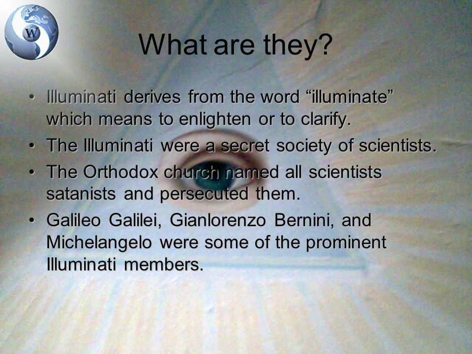 When did they begin.Historians are very confused concerning the Illuminati.