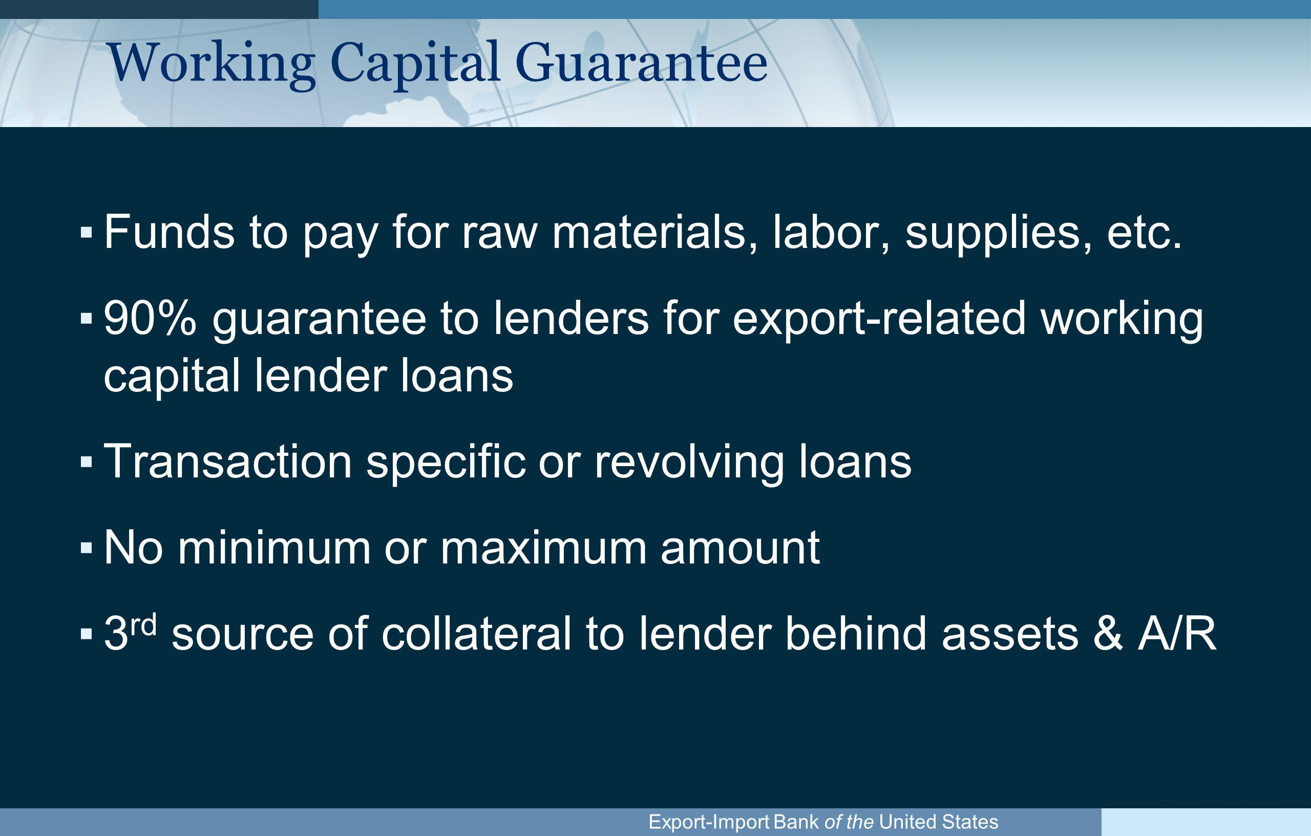 Export-Import Bank of the United States Working Capital Guarantee (cont.)