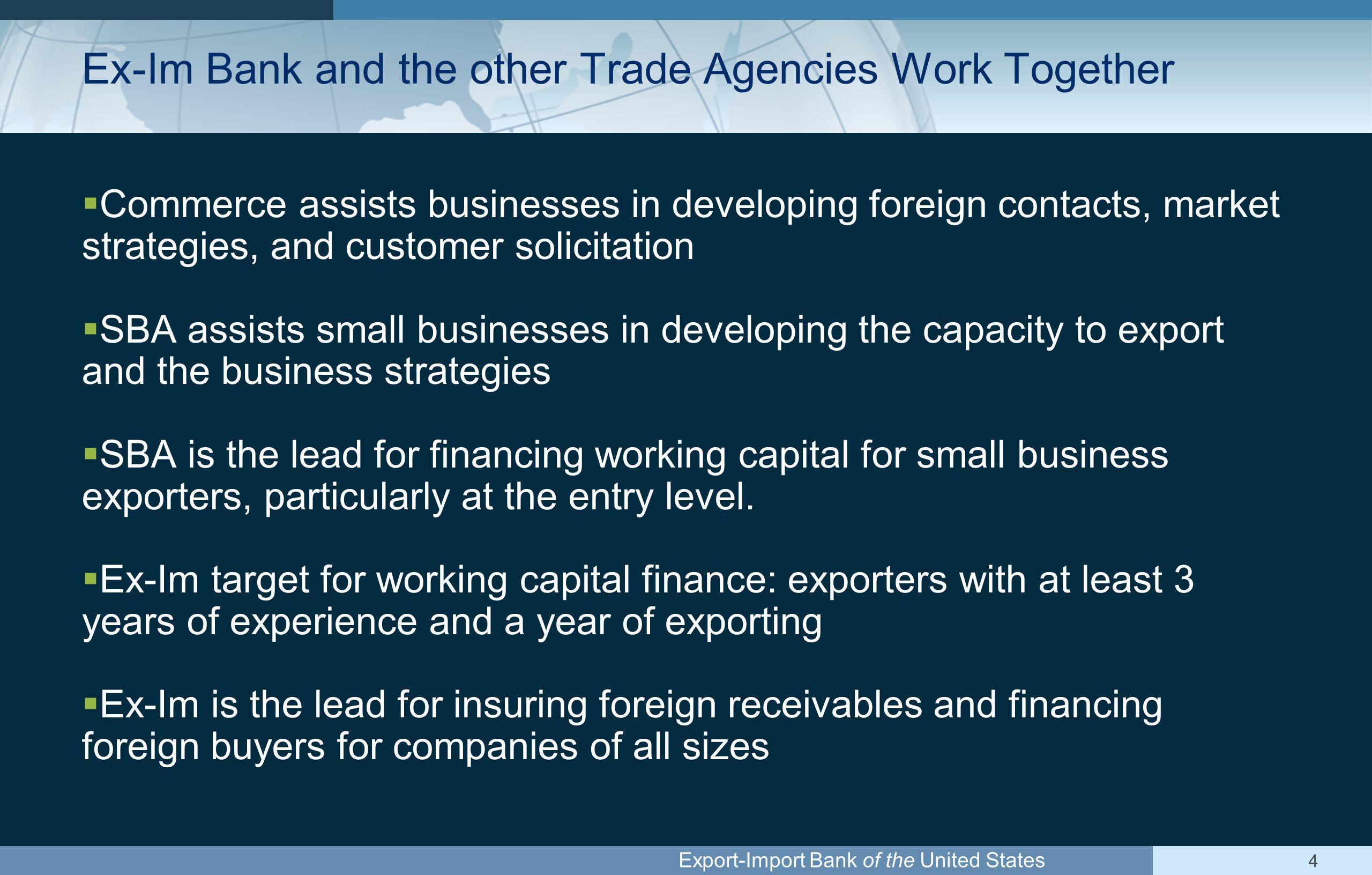 Export-Import Bank of the United States 5 Ex-Im Bank Supports Small Business.