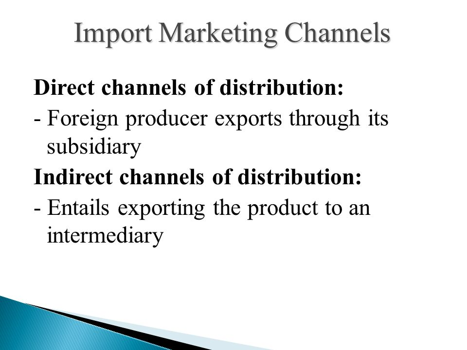1. Open account 2. Consignment 3. Documentary collection 4. Letter of credit Financing Imports