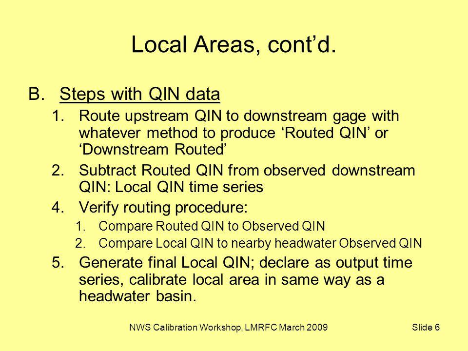 NWS Calibration Workshop, LMRFC March 2009 Slide 7 Adjust-Q Operation Observed QME SQIN Flow Time QINE for routing