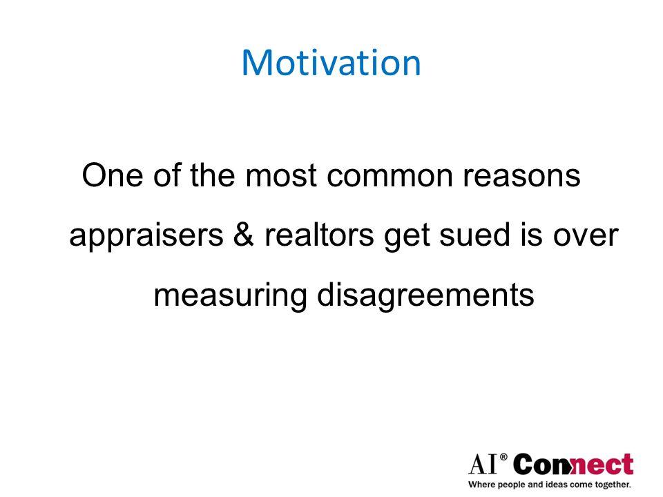 Motivation Consistent measuring methods reduces liability