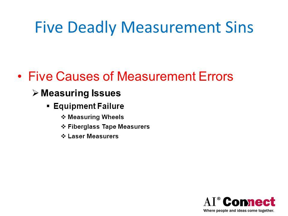 Five Deadly Measurement Sins Five Causes of Measurement Errors  Equipment Failure Example  Elongated Wheel