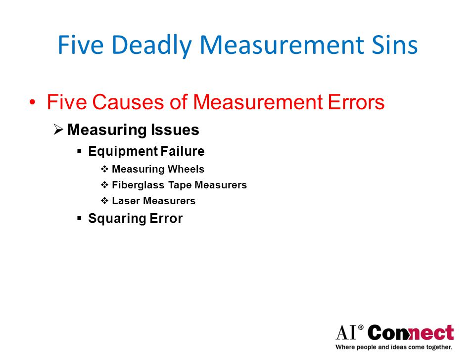 Five Deadly Measurement Sins Five Causes of Measurement Errors  Squaring Example #1  Easy!