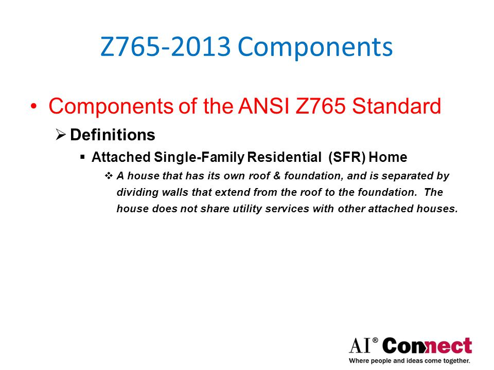 Z765-2013 Components Components of the ANSI Z765 Standard  Definitions  Detached Single-Family Residential (SFR) Home  A house with open space on all sides