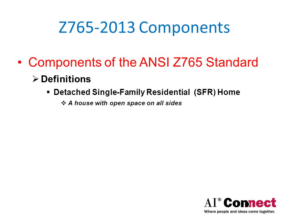 Z765-2013 Components Components of the ANSI Z765 Standard  Definitions  Habitable Space  A space in a building for living, sleeping, eating or cooking.