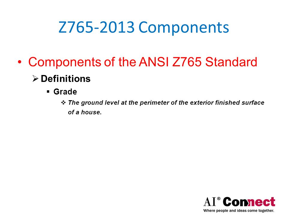 Z765-2013 Components Components of the ANSI Z765 Standard  Definitions  Level  Areas of the house that are vertically within two feet of the same horizontal plane.