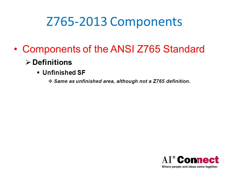 Z765-2013 Components Components of the ANSI Z765 Standard  Definitions  FNMA definitions.