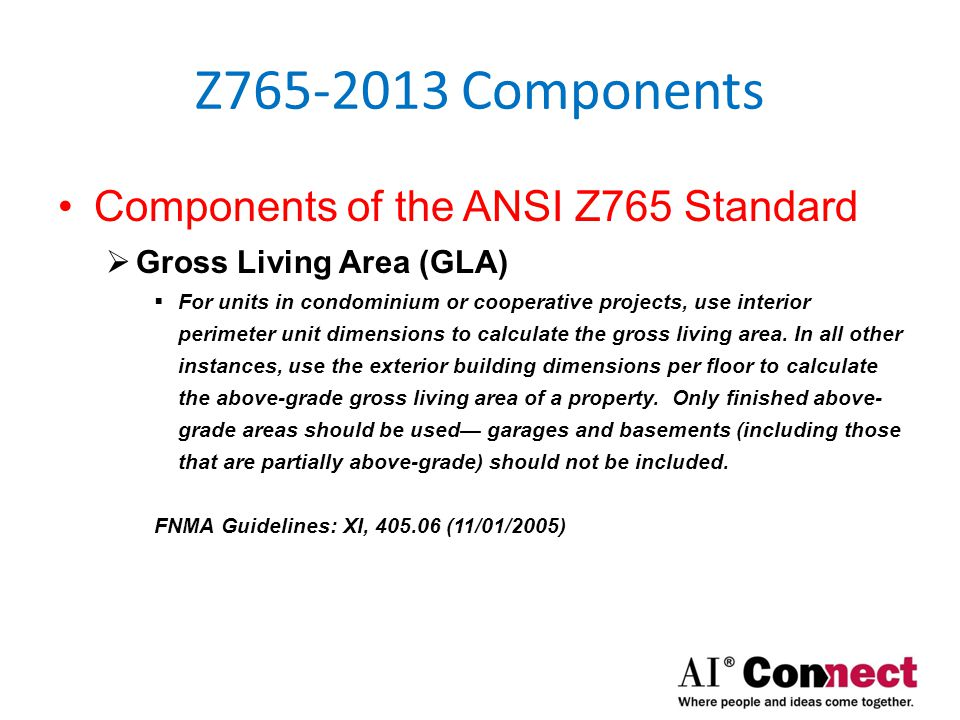 Z765-2013 Components Components of the ANSI Z765 Standard  Below-grade SF  Consider a level to be below-grade if any portion of it is below-grade— regardless of the quality of its finish or the window area of any room.