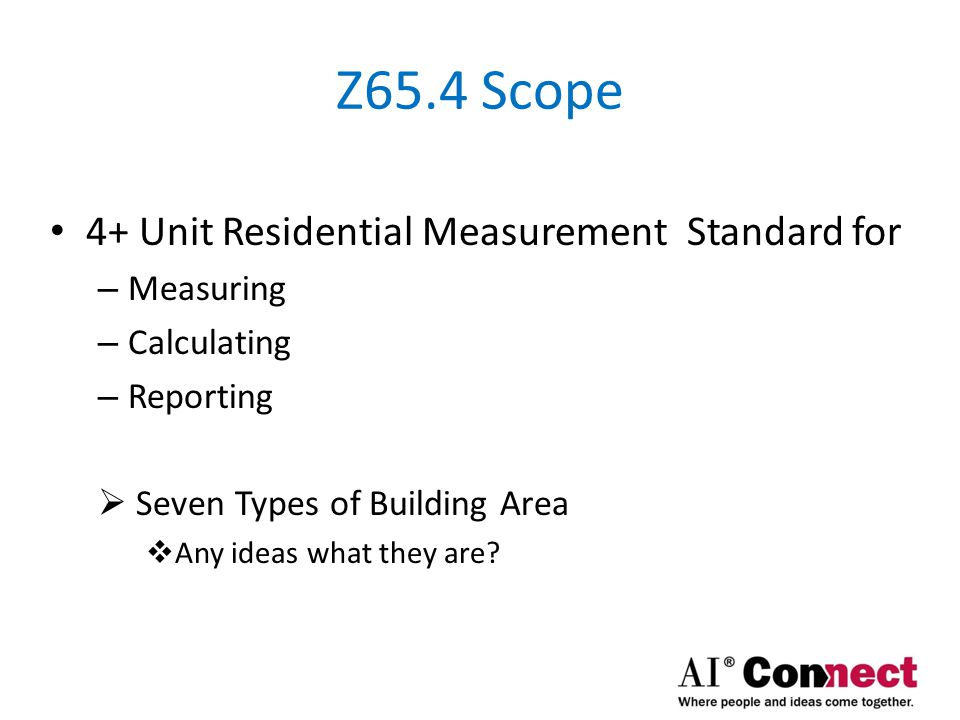 Key Features Flexible – Individual Units | Whole Building Consistent – Standard Rules for Measuring & Reporting Area Two Measuring Methods – Gross – Net