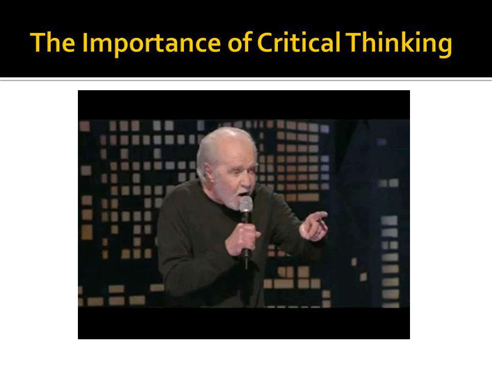  Critical thinking is the ability to think clearly and rationally.