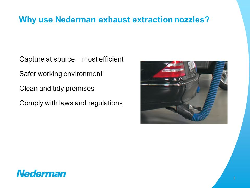 Extraction Nozzles – Typical Applications Vehicle exhaust extraction for cars, trucks, buses, fire trucks, ambulances and other emergency vehicles Car repair shopsTruck/bus repair shops Moving vehicles, emergency vehicles