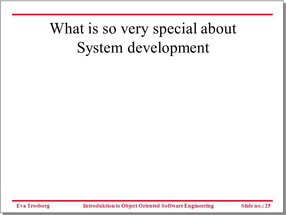 Eva TrosborgSlide no.: 26Introduktion to Object Oriented Software Engineering Methodology Definition 1