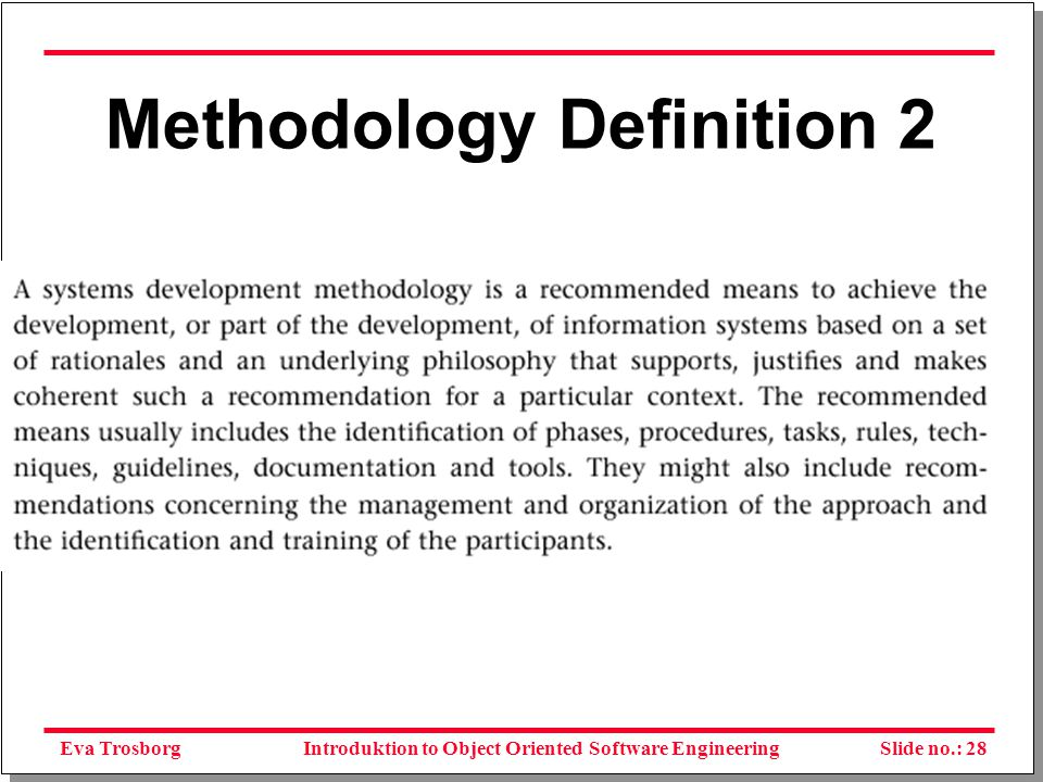 Eva TrosborgSlide no.: 29Introduktion to Object Oriented Software Engineering Methodology Components 1