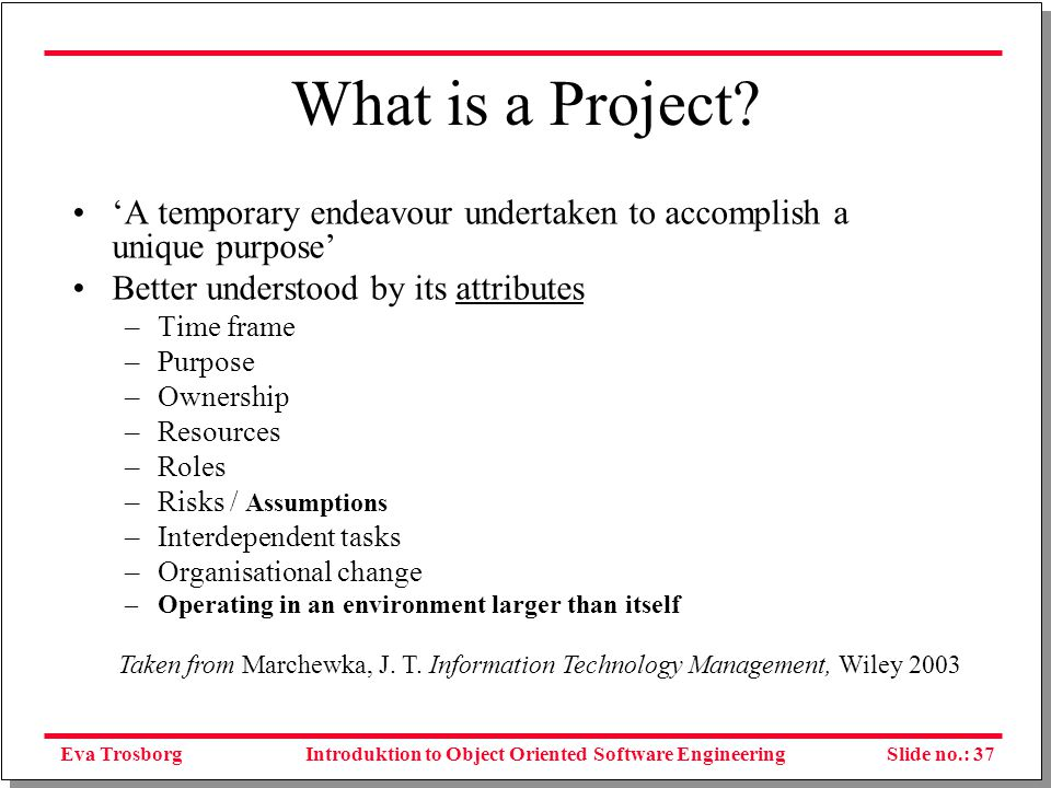 Eva TrosborgSlide no.: 38Introduktion to Object Oriented Software Engineering Balancing Resources Strategy Choices BudgetTimescales Human Resources OutsourcePartnershipIn House Consultants Function Application Integrators
