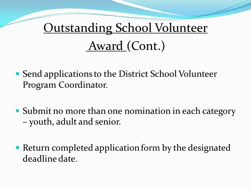 Awards (Cont.) Parent Involvement Award Presented annually for an outstanding family involvement program.