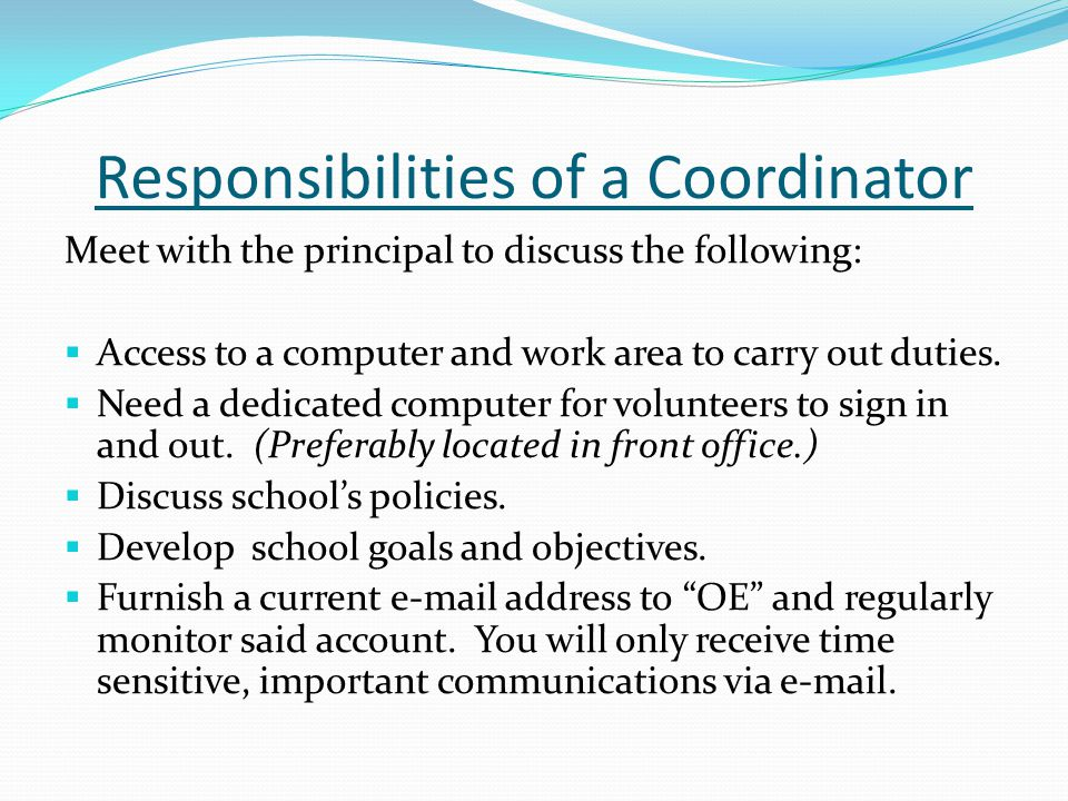 Responsibilities of a Coordinator (Cont.) Conduct a faculty orientation.