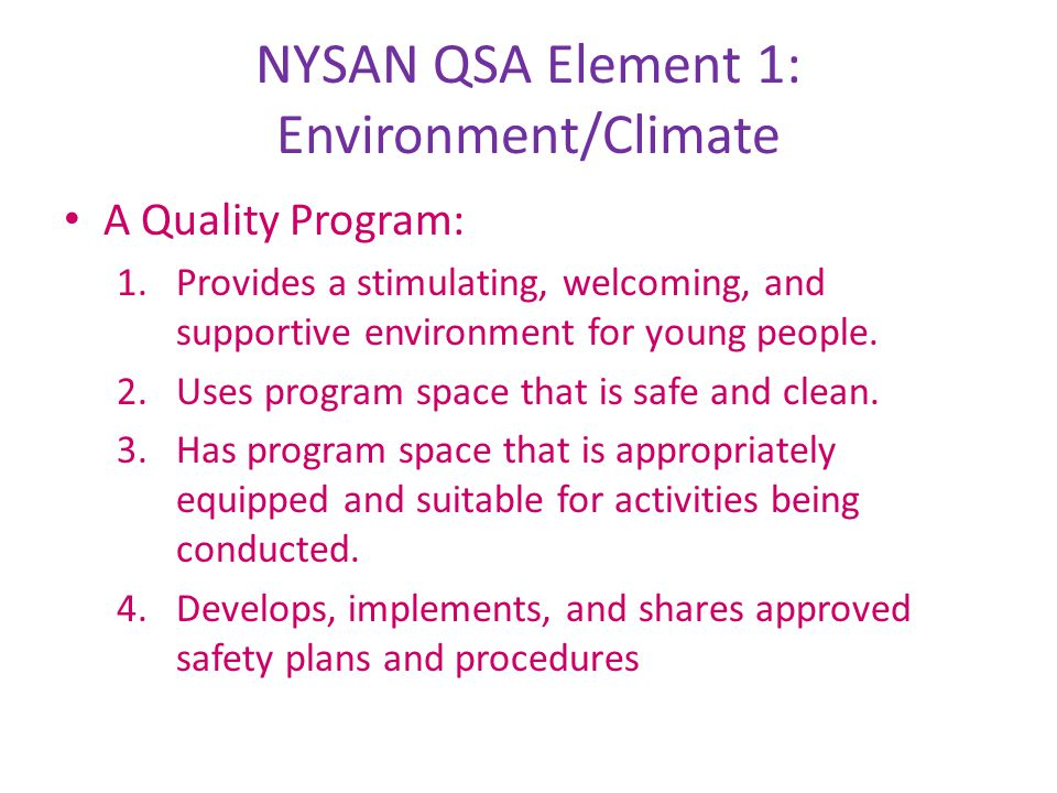 NYSAN QSA Element 1: Environment/Climate, Con't 5.