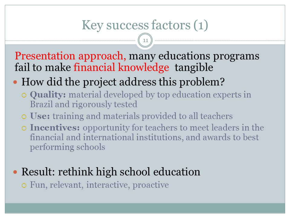 Key success factors (2) Not just knowledge but change behavior and attitudes How did the project address this problem.