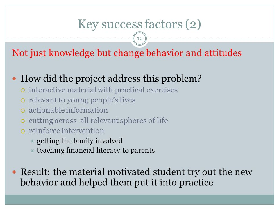 Key success factors (3) Incorporate the student's environment & household How was this addressed.