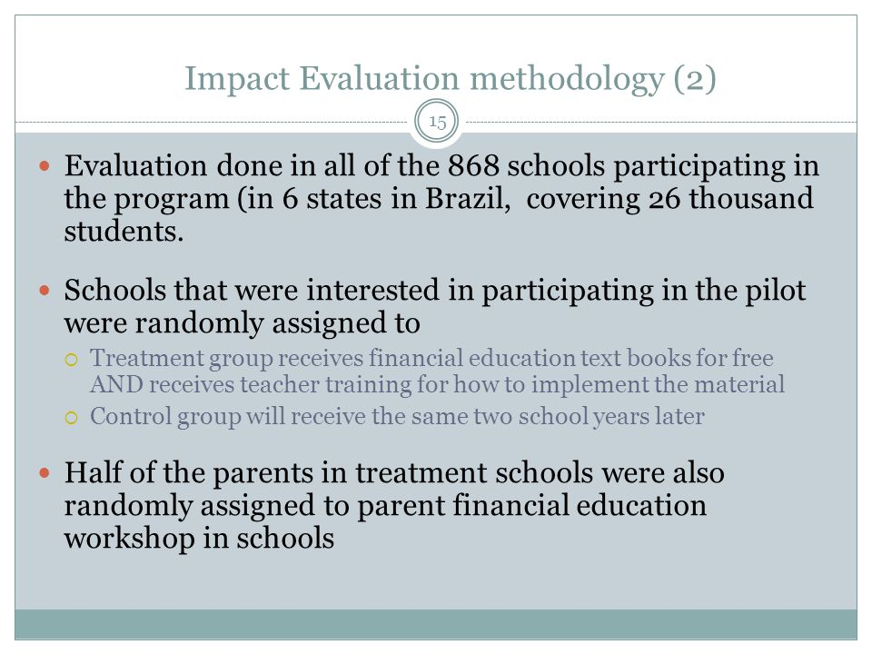 Results All measured effects are statistically significant  in most cases at the 1 percent level--the likelihood that the differences in outcomes are not cause by the program is less than 1 percent economically significant  They compare favorably to other financial literacy programs  They compare favorably to other education programs  If the effects held at national level, they could have macroeconomic effects 16