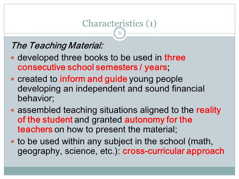 Characteristics (2) 7 Book 1 - Short-term situations related to the student's everyday family, social life, and personal property, for example keeping track of expenses