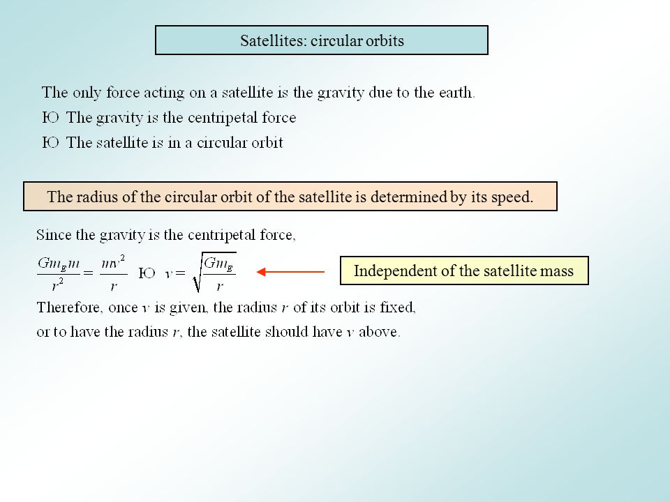 Satellites: circular orbits For a given radius, satellite speed is determined, so is its energy