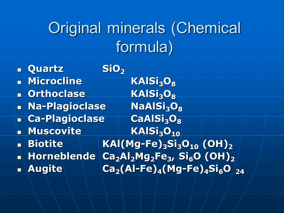 Secondary minerals (chemical formula) CalciteCaCo 3 DolomiteCaMg(CO 3 ) 2 DolomiteCaMg(CO 3 ) 2 GypsumCaSO 4 -2H 2 0 GypsumCaSO 4 -2H 2 0 ApatiteCa 5 (PO 4 ) 3 - (Cl, F) ApatiteCa 5 (PO 4 ) 3 - (Cl, F) LimoniteFe 2 -O 3 -3H 2 0 LimoniteFe 2 -O 3 -3H 2 0 HematiteFe 2 O 3 HematiteFe 2 O 3 GibbsiteAl 2 -O 3 -3H 2 O GibbsiteAl 2 -O 3 -3H 2 O Clay Minerals Clay Minerals Al silicates Al silicates