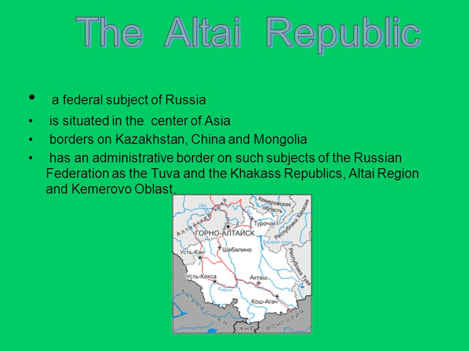 Overview The Altai Republic was established on June 1, 1922.