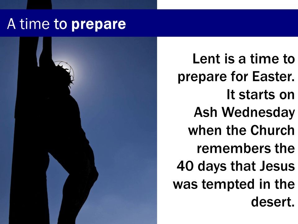 The last week, Holy Week, commemorates the final week of the earthly life of Jesus.