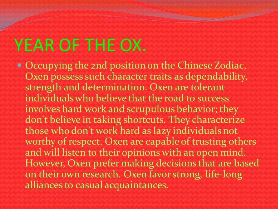 LIFE OF THE OX.OX: A born leader, you inspire confidence from all around you.