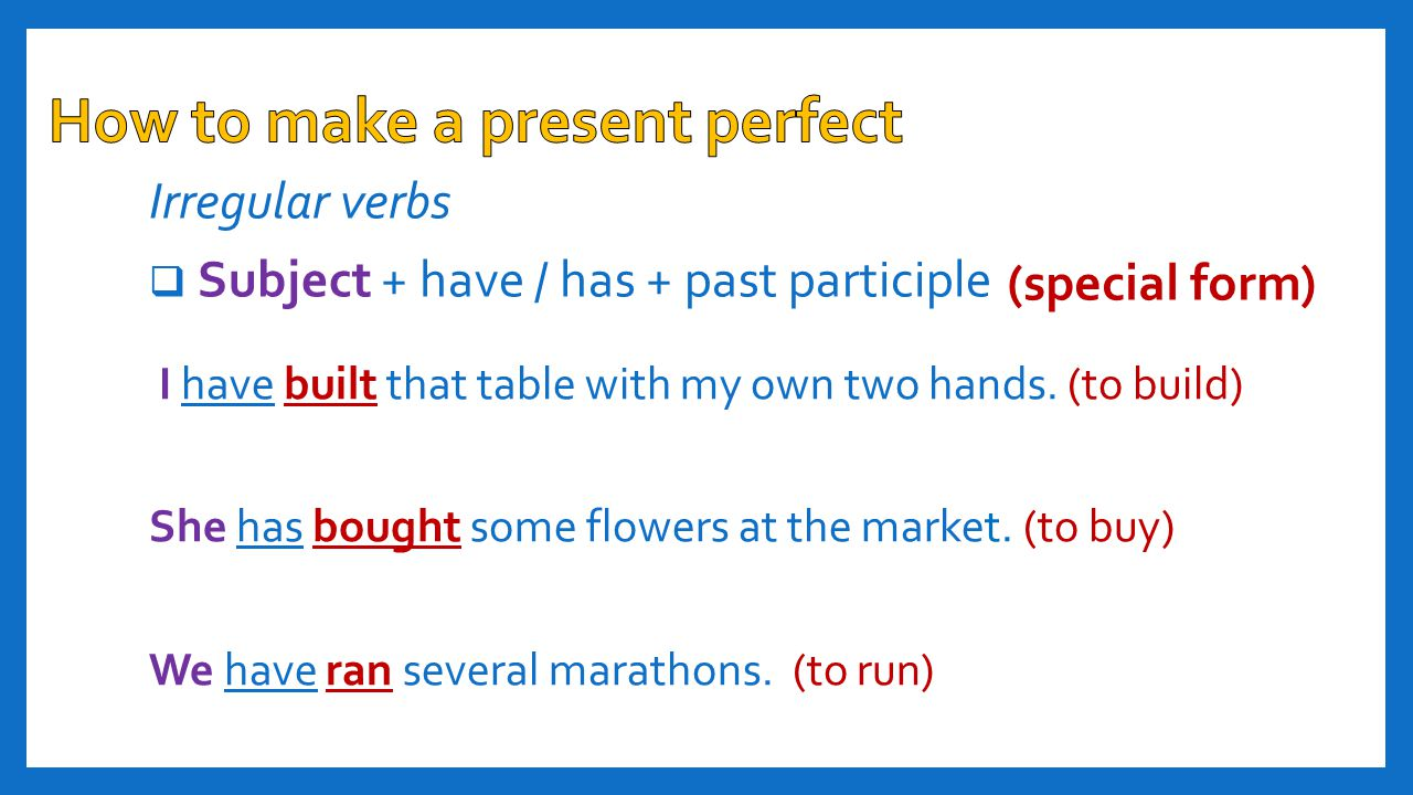  past participle Subject + She has exercised today.