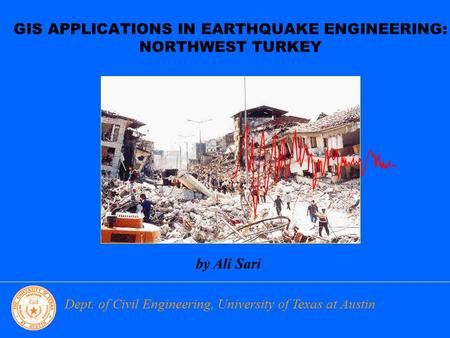 GIS APPLICATIONS IN EARTHQUAKE ENGINEERING: NORTHWEST TURKEY