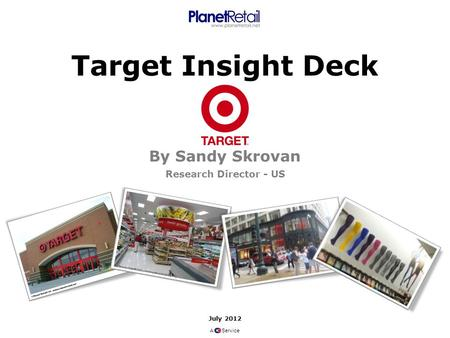 Target Insight Deck By Sandy Skrovan Research Director - US July 2012 A Service.