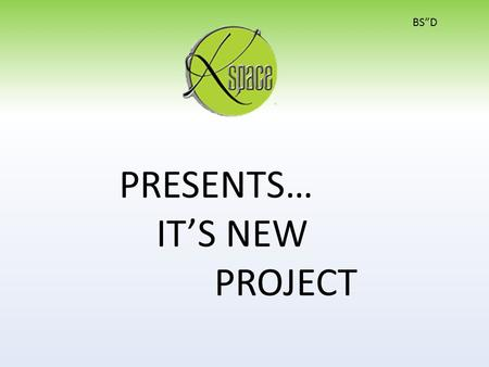 "BS""D PRESENTS… IT'S NEW PROJECT. Whats the target? *The ""FIJew"" project, aims to make a space for FIU Jewish Students where they can: -Meet new Jewish."