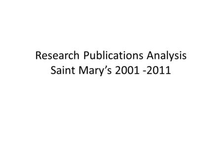 Research Publications Analysis Saint Mary's 2001 -2011.