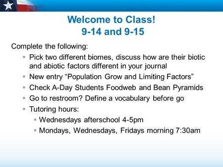 Welcome to Class! 9-14 and 9-15 Complete the following: