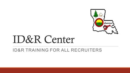 ID&R Center ID&R TRAINING FOR ALL RECRUITERS. MERIL2 Changes and the Use of Comments.