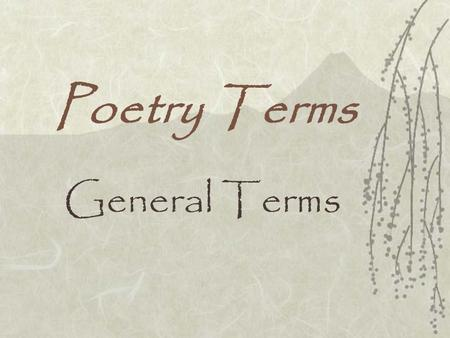 Poetry Terms General Terms Stanzas Groups of lines in a poem. The Brain—is wider than the Sky— For—put them side by side— The one the other will contain.