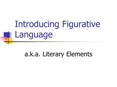 Introducing Figurative Language